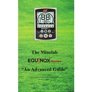 The Minelab EQUINOX, An Advanced Guide, Clive James Clynick