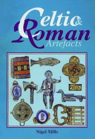 Celtic & Roman Artefacts by Nigel Mills