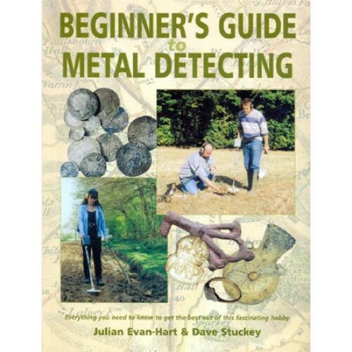 Beginner's Guide Metal Detecting – Julian Evan-Hart & Dave Stuckey
