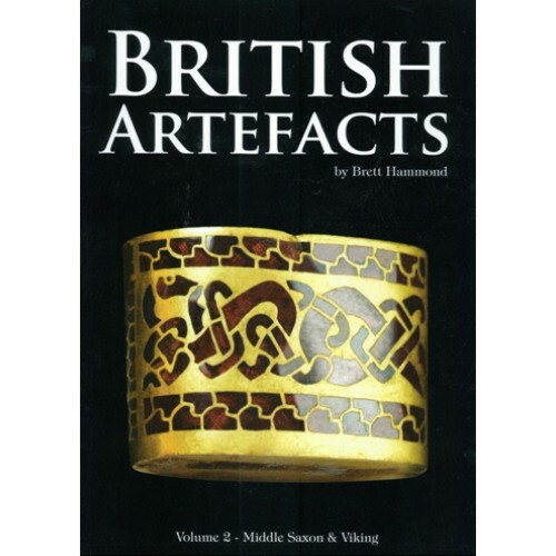 British Artefacts Volume 2 Early Anglo-Saxon – by Brett Hammond