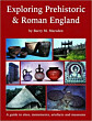 Exploring Prehistoric & Roman England – by Barry M. Marsden