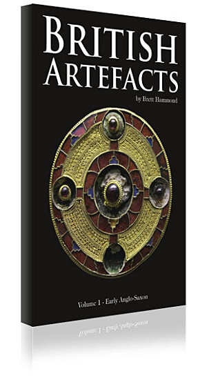 British Artefacts Volume 1 Early Anglo-Saxon – by Brett Hammond
