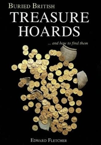 Treasure Hoards and how to find them by Edward Fletcher